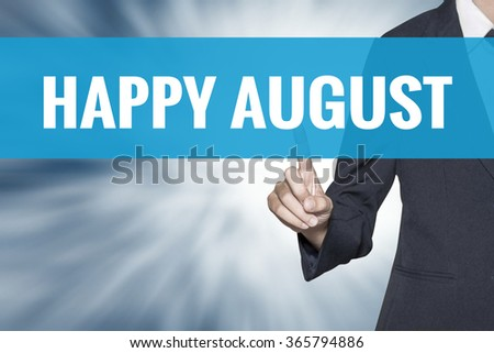 Happy August word on virtual screen touch by business woman cyan sky tab - stock photo
