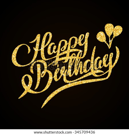Happy Birthday - gold glitter hand lettering on black background greeting card - stock photo