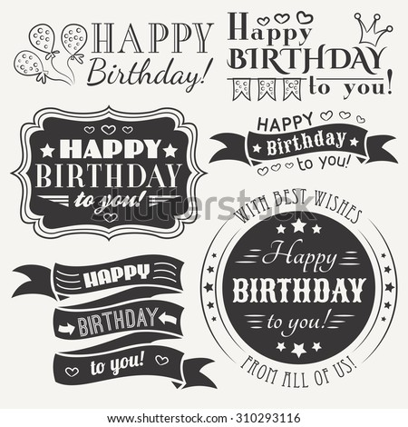 Happy birthday greeting card collection in holiday design. Retro vintage style. Typography letters font type.  illustration for your pretty design. Black and white colors. - stock photo