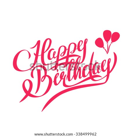Happy Birthday Lettering - Handmade Calligraphy , Design Element - stock photo