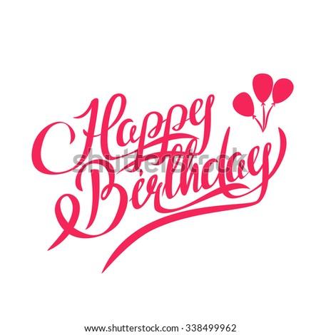 Happy Birthday Lettering - Handmade Calligraphy , Design Element - stock photo