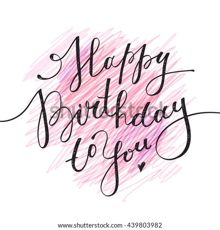 happy birthday to you, lettering on hand drawn background