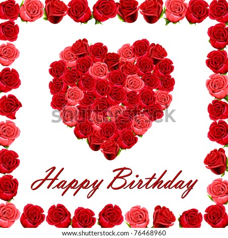 Happy Birthday with a heart of roses and a roses border isolated on a white background - stock photo