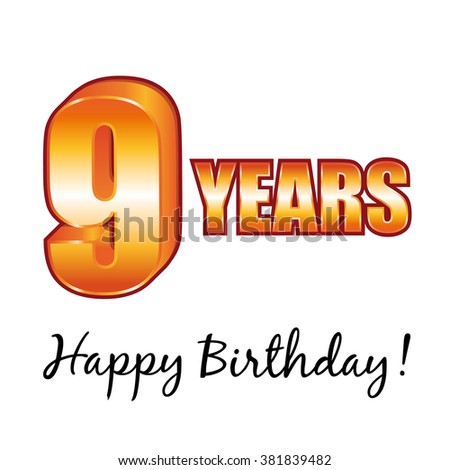 Happy birthday. 9 years old greeting card. - stock photo