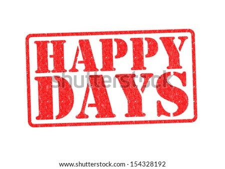 HAPPY DAYS Rubber Stamp over a white background. - stock photo