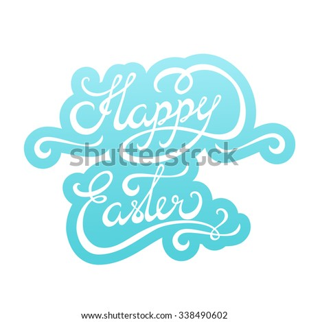 Happy Easter Hand lettering Sticker. Typographical Background. Handmade calligraphy - stock photo