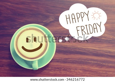 Happy Friday coffee cup background with vintage filter - stock photo