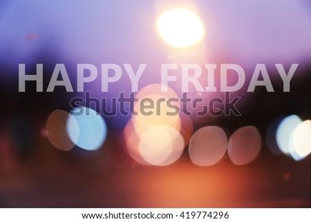 happy Friday night - stock photo