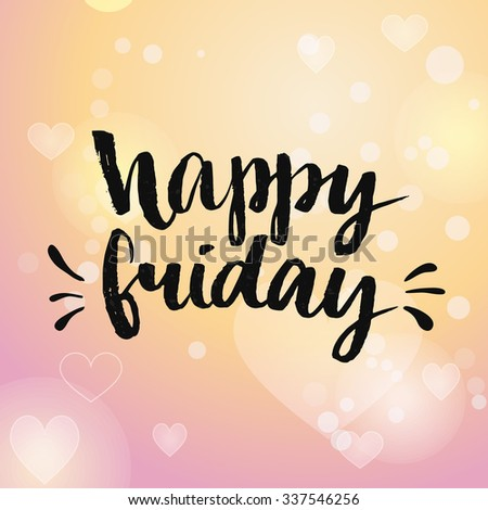 Happy friday. Positive quote handwritten with brush calligraphy. typography design for cards, t-shirt, posters and social media content. - stock photo