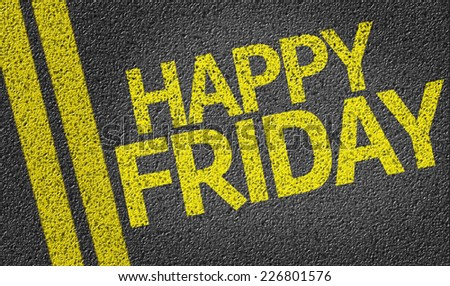 Happy Friday written on the road - stock photo