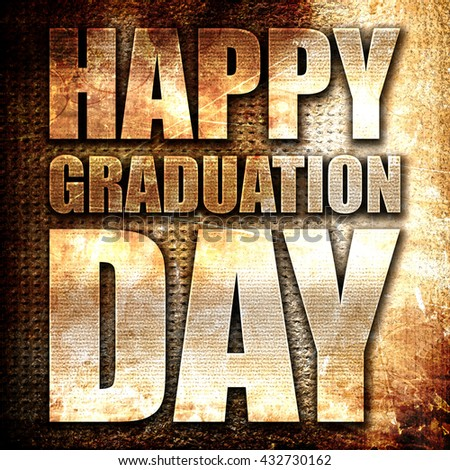 happy graduation day, 3D rendering, metal text on rust backgroun - stock photo