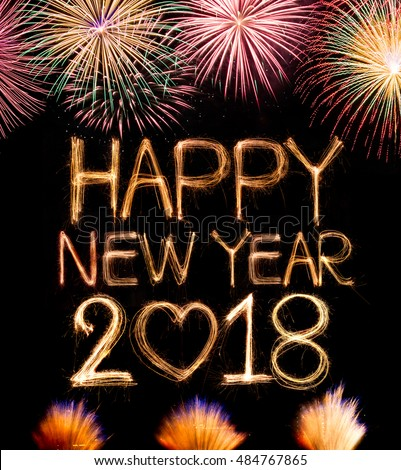 HAPPY NEW YEAR 2018 From Colorful Sparkle On Black Background With  Celebration Fireworks Light