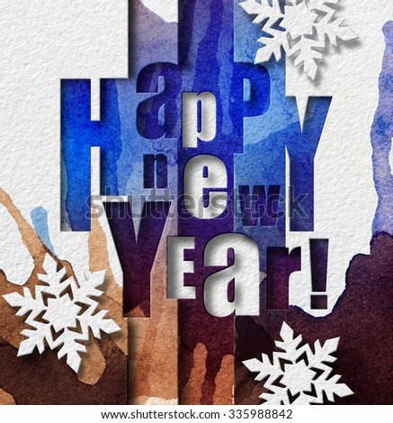 Happy New Year lettering. Happy New Year greeting card with water color texture and paper snowflakes. - stock photo