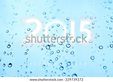 Happy new year 2015, Light blue water bubble background. - stock photo