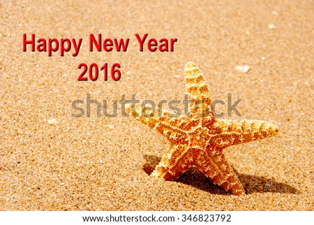 Happy New Year 2016 Starfish Beach - stock photo