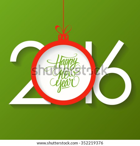 Happy new year 2016 text design with christmas ball. Happy new year hand drawn text design.