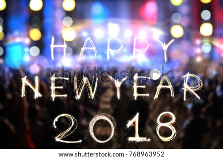 Happy New Year 2018 Written With Sparkle Firework And Abstract Blur  Celebrate Light For Background.