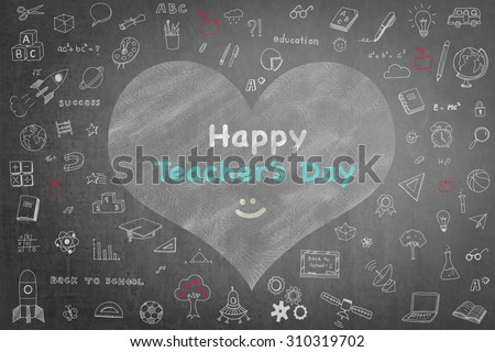 Happy teacher's day message on black chalkboard with doodle free hand sketch chalk drawing in heart shape frame: Teachers day concept: Students sending greeting message to school teacher   - stock photo