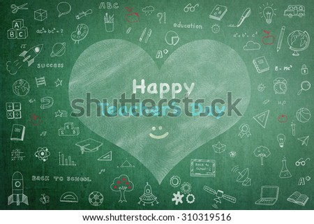 Happy teacher's day message on green chalkboard with doodle free hand sketch chalk drawing in heart shape frame: Teachers day concept: Students sending greeting message to school teacher   - stock photo