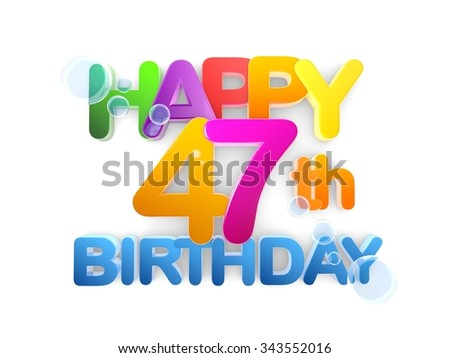 Happy 47th Birthday Title in big letters, light - stock photo