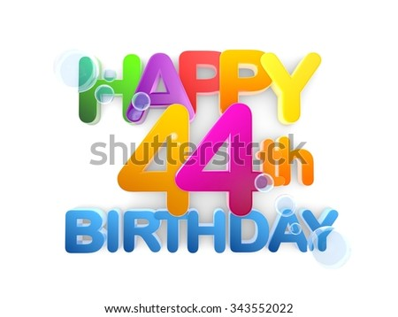 Happy 44th Birthday Title in big letters, light - stock photo