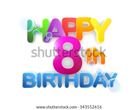 Happy 8th birthday Title in big letters, light - stock photo