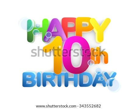 Happy 10th birthday Title in big letters, light - stock photo