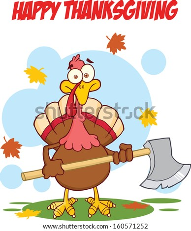 Happy Thanksgiving Greeting With Turkey With Ax. Raster Illustration - stock photo