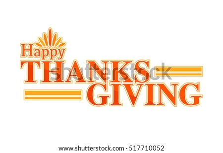 Happy thanksgiving text sign illustration over  white background design graphic