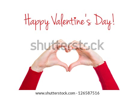 Happy Valentine's Day hands heart shape isolated on white