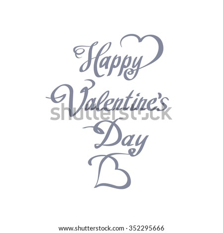 HAPPY VALENTINES DAY hand lettering handmade calligraphy  - stock photo