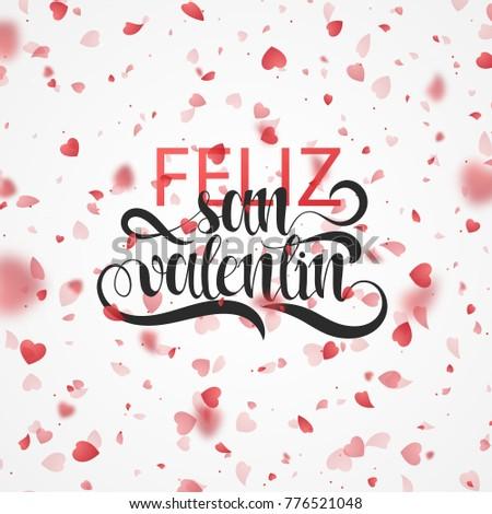 Happy Valentines Day. Phrase Spanish Handmade. Feliz San Valentin. Bright  Red Hearts Flying