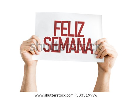Happy Week (in Spanish/Portuguese) placard isolated on white - stock photo