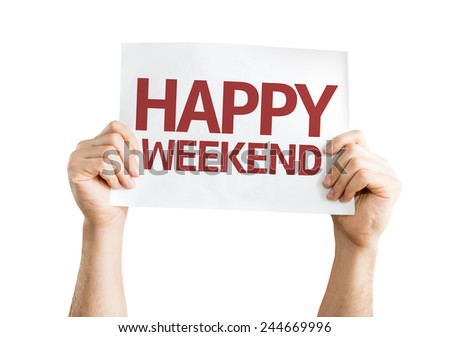 Happy Weekend card isolated on white background - stock photo