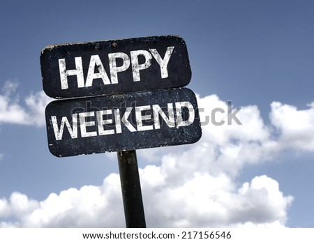 Happy Weekend sign with clouds and sky background - stock photo