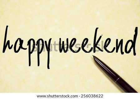 happy weekend text write on paper  - stock photo