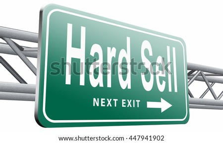 Hard sell, aggressive market strategy with pressure advertising campaign, road sign billboard, 3D illustration isolated on white