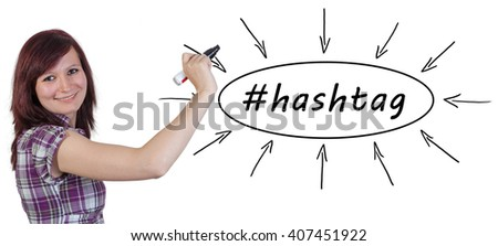 Hashtag - young businesswoman drawing information concept on whiteboard.  - stock photo