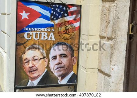 HAVANA, CUBA - APRIL 8, 2016: Poster on a city street shows US President Obama historic visit to Havana, Cuba. - stock photo