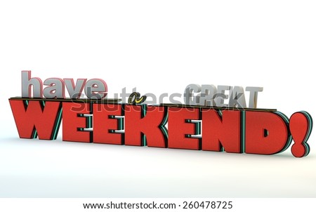 have great weekend 3 d motivational poster 3 d stock illustration rh shutterstock com have a great weekend animated clip art free have a good weekend clipart