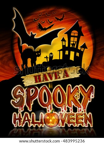 Have a Spooky Halloween Chrome Lettering with flying Bats, Haunted House and Pumpkin Graphic.