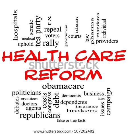 Health Care Reform Word Cloud Concept in Red Capital letters with great terms such as healthcare, politics, courts, insurance, costs, business, repeal and more - stock photo