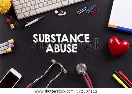 Health Concept: SUBSTANCE ABUSE - stock photo