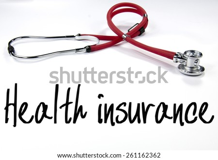 health insurance text and stethoscope  - stock photo