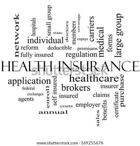 Health Insurance Word Cloud Concept in black and white with great terms such as healthcare, reform, enroll, claims and more. - stock photo