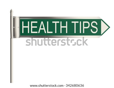 Health tips. Road sign on the white background. Raster illustration.