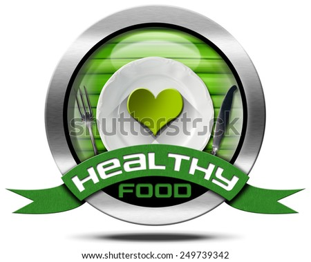 Healthy food, metallic round symbol or icon with a green heart, white plate and silver cutlery, green ribbon with text healthy food. Isolated on white background - stock photo