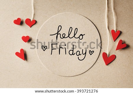 Hello Friday message with handmade small paper hearts - stock photo