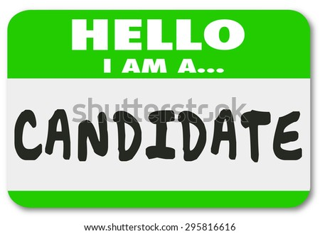 Hello I Am a Candidate nametag or sticker announcing you are an applicant for a new job or running for elected office in a voting election - stock photo