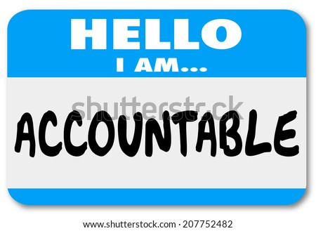 Hello I Am Accountable words on a name tag sticker showing you accept responsibility or blame for a problem - stock photo